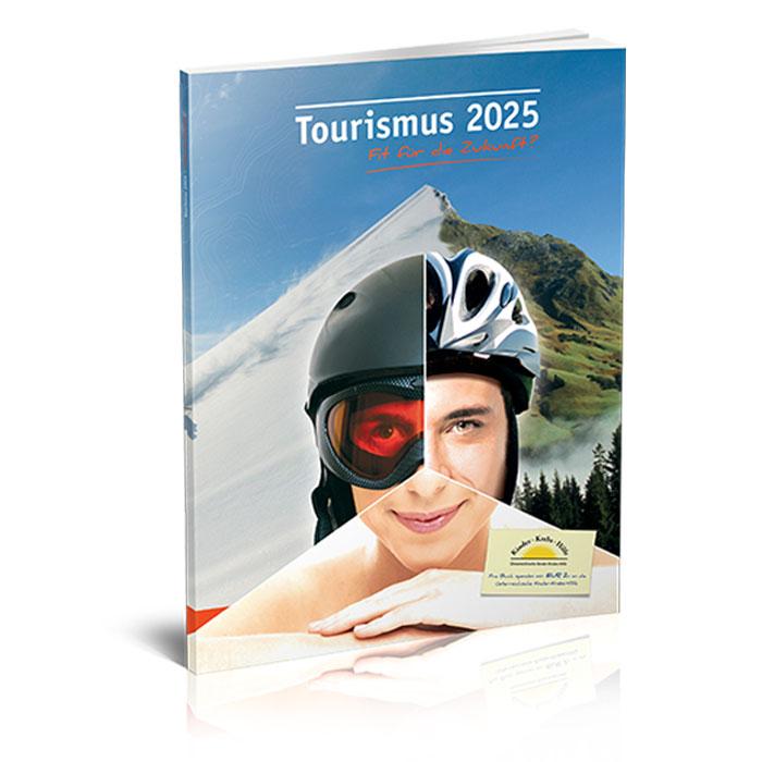 Tourismus 2025 - Fit für die Zunkunft?
